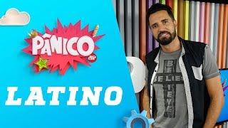 Baixar Latino - Pânico - 24/04/18