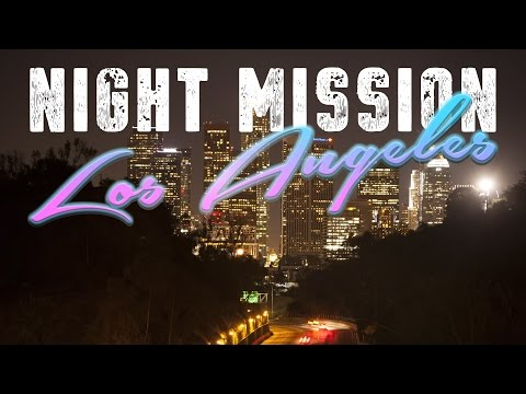 Night Mission - Los Angeles (Time Lapse)