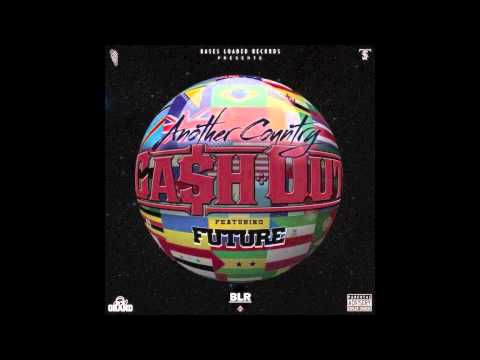 [#BLR Exclusive] Ca$h Out x Future- Another Country