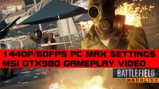 Battlefield Hardline (PC - 1440p/60fps) Max Settings Gameplay - MSI GTX980 Gaming 4G