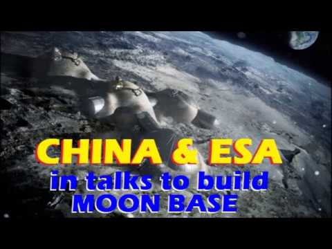 Flat Earth - CHINA & EUROPEAN SPACE AGENCY in talks to build MOON BASE