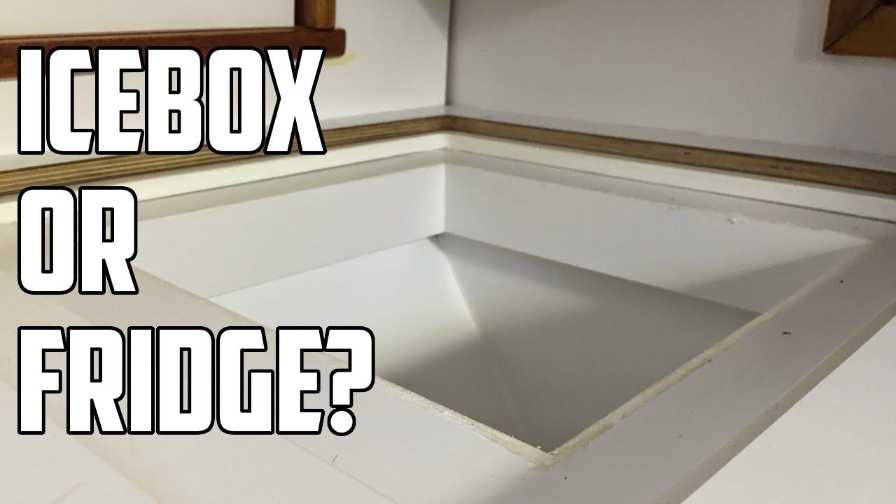 Sail Life - Sailboat update #7 - Icebox or fridge?