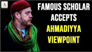 Famous Muslim Scholar Accepts Ahmadiyya Viewpoint