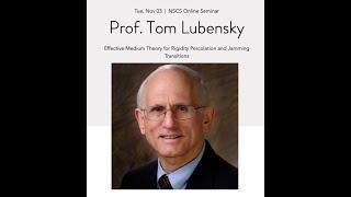 NSCS Online Seminar - Prof. Tom Lubensky