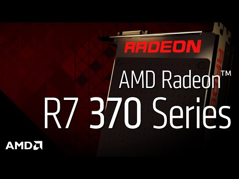 AMD Radeon™ R7 370 Graphics: Product Overview