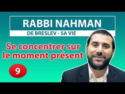 CONSEIL ET HISTOIRE DE VIE 9 - Se concentrer sur le moment présent - Rabbi Nahman par Rav Levy