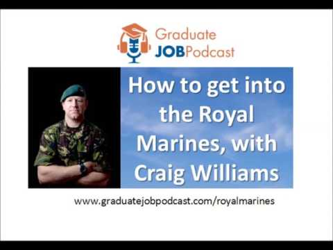 How to Get into the Royal Marines, with Craig Williams - #56 Graduate Job Podcast