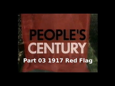 People's Century Part 03 1917 Red Flag