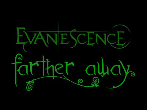 Evanescence - Farther Away Lyrics (Anywhere But Home)