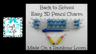 Craft Life ~ Back to School ~ 3D Pencil Charm Tutorial on a Rainbow Loom