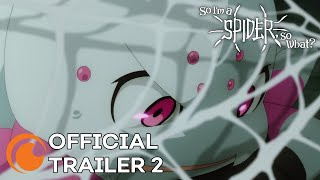 So I'm a Spider, So What? | A Crunchyroll Original | OFFICIAL TRAILER 2