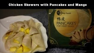 Chicken Skewers With Pancake And Mango | Andy Chu