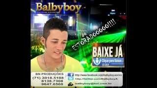 Balbyboy CD  COMPLETO 2014 O novo Sucesso do Brasil