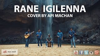 Rane Igilenna cover by Api Machan