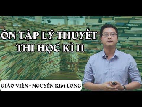 Ôn tập lý thuyết thi Học kì 2 – Tiếng Anh 10 Thầy Nguyễn Kim Long