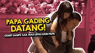 Download Lagu PAPA GADING DATANG! GEMPI SAMPE GAK MAU LEPAS DARI PAPA... mp3