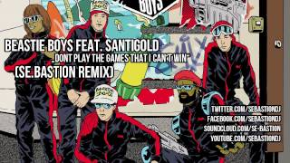 Beastie Boys feat. Santigold - Dont Play A Game That I Can't Win (Se.Bastion Remix)