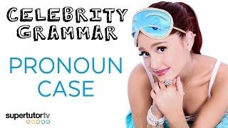 Pronoun Case: Celebrity Grammar with Ariana Grande!
