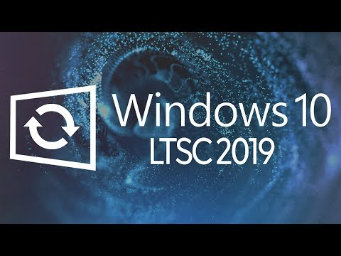 Обзор Windows 10 LTSC 2019 – лучшая версия Windows 10?