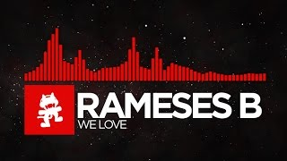 [DnB] - Rameses B - We Love [Monstercat Release]