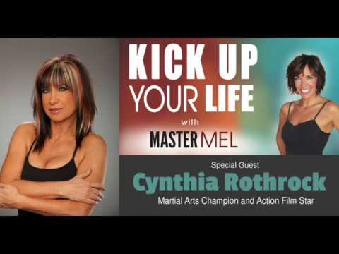 Melodee Meyer Interviews Cynthia Rothrock on Kick Up Your Life with Master Mel Radio Podcast