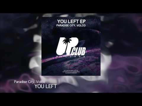 текст песни paradise city. Volco, Paradise City - You Left (Original Mix) - слушать онлайн и скачать в формате mp3 на максимальной скорости
