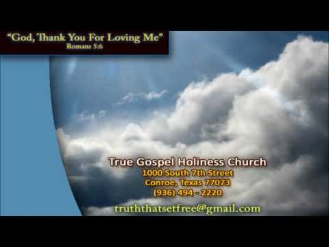 """God, Thank You For Loving Me"" -TGHC Conroe"