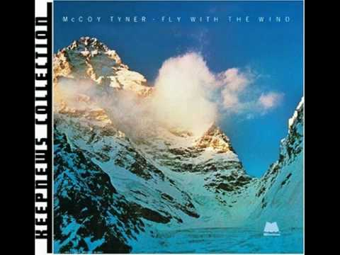 McCoy Tyner  - Fly With the Wind - [Fly With the Wind] 1976