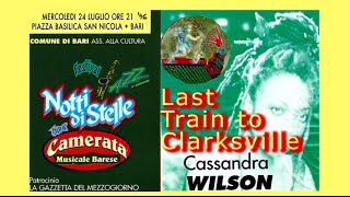 📒 Cassandra Wilson - Last Train to Clarksville - Live in Bari (Italy) July 1996 📒