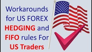 Solutions to FIFO and Hedging for US Based Forex traders. 2 easy Forex workarounds to can apply.