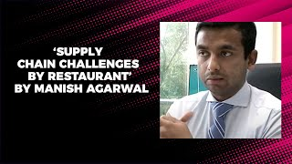 'Supply Chain Challenges by Restaurant' by Manish Agarwal