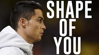 Cristiano Ronaldo - Shape Of You - Best Skills - 2017