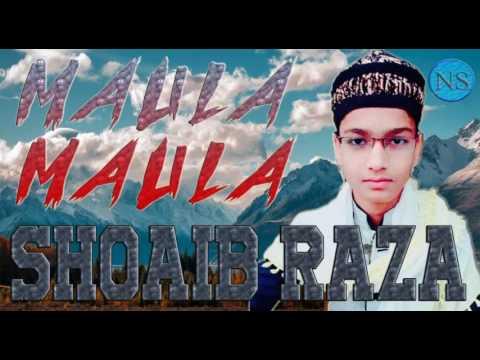 MAULA MAULA best Andazz Shoaib Raza Bareilly Sharif