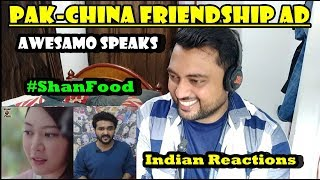 Indian Reacts to Pak-China Friendship Ad | Shan Masala | AWESAMAO SPEAKS |