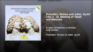 Prokofiev: Romeo and Juliet, Op.64 / Act 2 - 32. Meeting of Tybalt and Mercutio