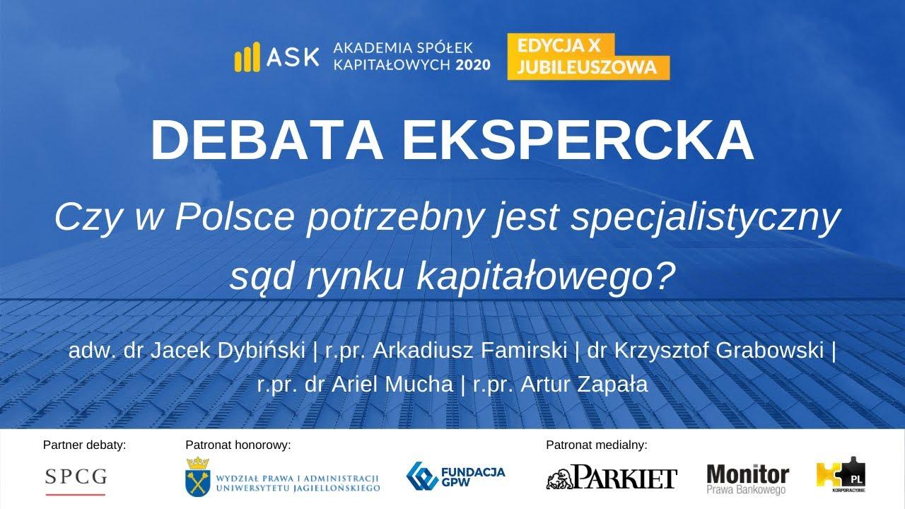 ASK 2020 Czy w Polsce potrzebny jest specjalistyczny sąd rynku kapitałowego?