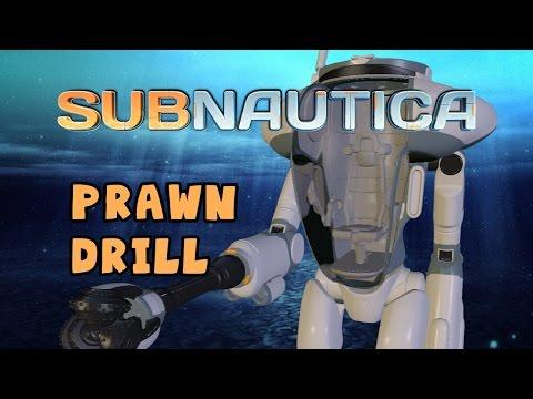 Subnautica - Prawn Drill