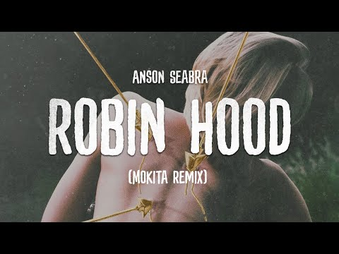 Anson Seabra - Robin Hood (Mokita Remix) [Official Audio]