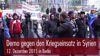 Demo in Berlin: Keine Deutsche Beteiligung am Krieg in Syrien (12. 12. 2015)