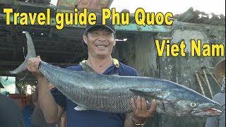 Phóng sự du lịch: Vòng quanh đảo ngọc Phú Quốc, Việt Nam