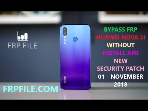 Solution Bypass FRP Lock Huawei Nova 3i (INE-LX2) Fix App not installed