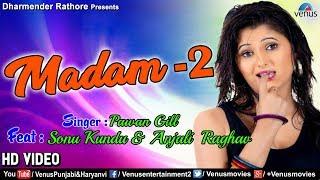 Madam 2 | Feat : Sonu Kundu & Anjali Raghav | Pawan Gill | Latest Haryanvi Songs Haryanavi 2018