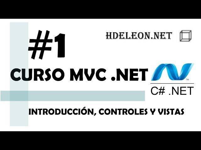 Curso de MVC .Net C#| Introducción, controladores y vistas | #1