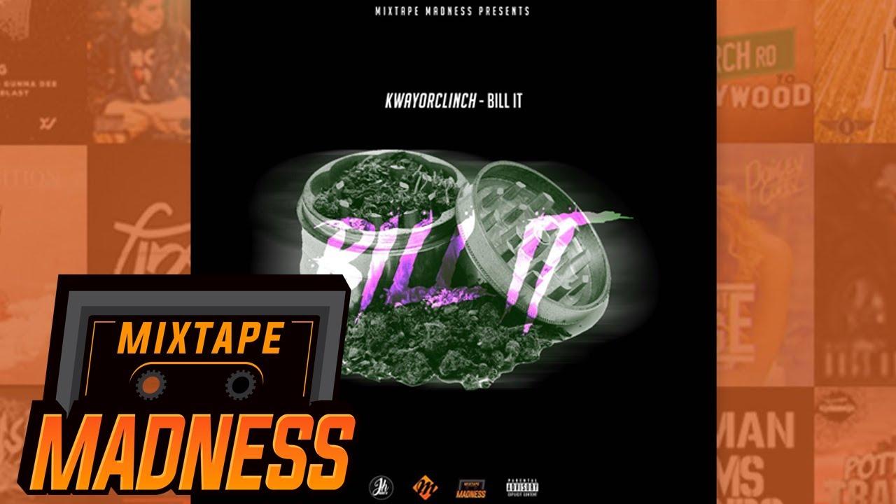Download KwayOrClinch - Bill It | @MixtapeMadness
