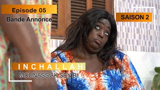 INCHALLAH, Mounass Ak Sey Bi - Saison 2 - Episode 5 : la bande annonce