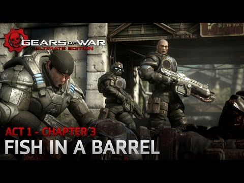 Gears Of War: Ultimate Edition - Act 1: Ashes - Chapter 3: Fish In A Barrel - Walkthrough