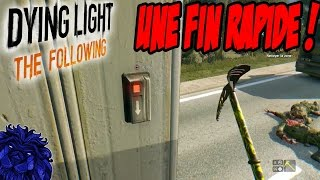 DYING LIGHT THE FOLLOWING : LA FIN SECRETE ! (3EME FIN)