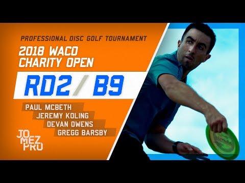 2018 Waco Charity Open | Rd2, B9, Lead Card | McBeth, Koling, Barsby, Owens