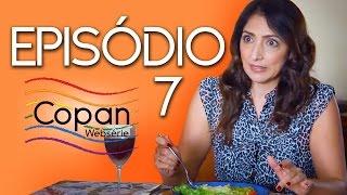 Copan Websérie | Episódio 7