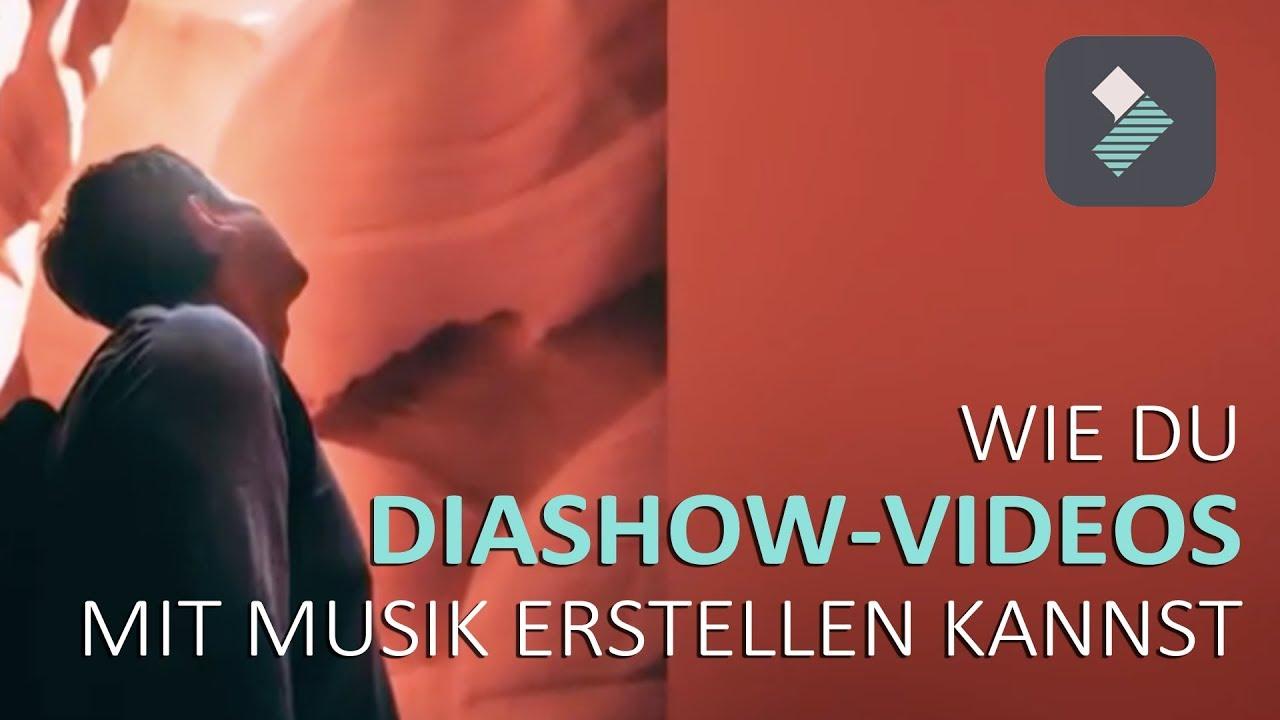 Wie Du Diashow Videos Mit Musik Erstellen Kannst